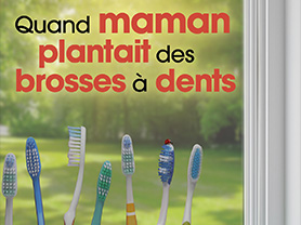 Christelle Bardet – Quand maman plantait des brosses à dents