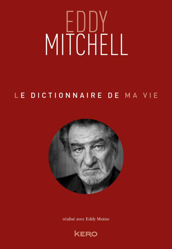 DICTIONNAIRE-DE-MA-VIE_COUV_EDDY MITCHELL-96b